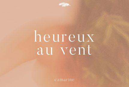 """CAMARINE lance son premier extrait radio """"Heureux au vent"""""""