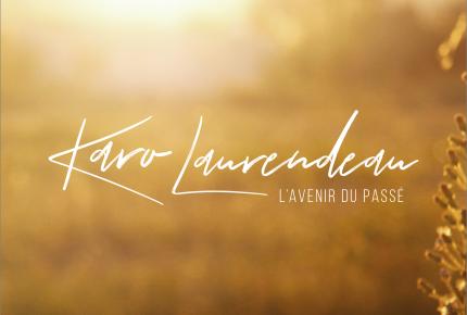 """Premier extrait radio pour Karo Laurendeau avec """"L'avenir du passé"""""""