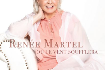 """Renée Martel sort le premier extrait radio de son nouvel album avec """"Où le vent soufflera"""""""