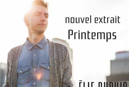 Le printemps est déjà à nos portes grâce à Élie Dupuis et son nouvel extrait radio.