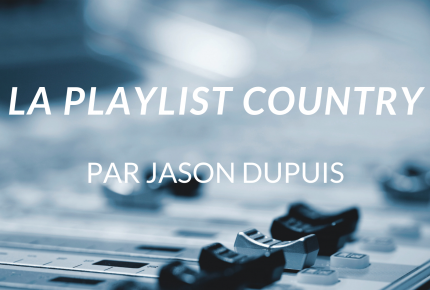 La Playlist Country par Jason Dupuis semaine du 16 septembre 2019