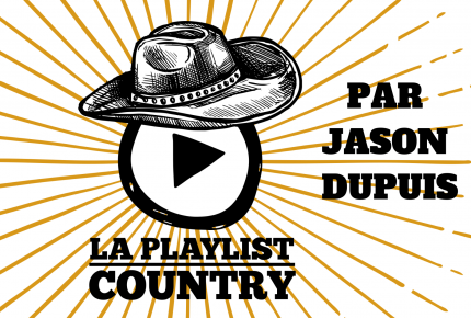 La Playlist Country par Jason Dupuis semaine du 4 novembre 2019