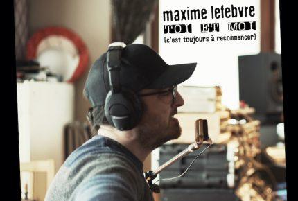 Maxime Lefebvre aborde les routes sinueuses d'une relation de couple quand on est camionneur avec l'extrait radio Toi et moi (c'est toujours à recommencer).