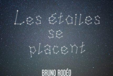 Le premier extrait radio«Les étoiles se placent» de Bruno Rodéo