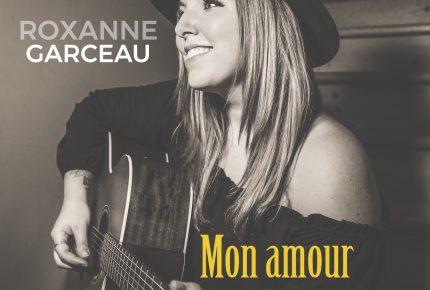 Roxanne Garceau présente son premier extrait radio en carrière  « Mon amour », tiré de son futur EP.